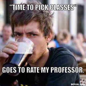 college-senior-meme-generator-time-to-pick-classes-goes-to-rate-my-professor-fb9687